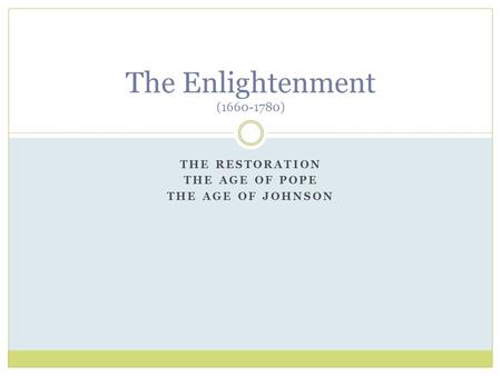 the 18th century the restoration the age of pope and pre romantics