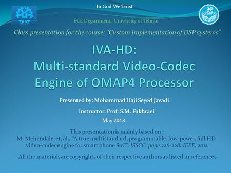"In God We Trust Class presentation for the course: ""Custom Implementation of DSP systems"" Presented by: Mohammad Haji Seyed Javadi May 2013 Instructor:"