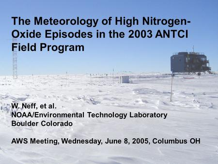 W. Neff, et al. NOAA/Environmental Technology Laboratory Boulder Colorado AWS Meeting, Wednesday, June 8, 2005, Columbus OH The Meteorology of High Nitrogen-
