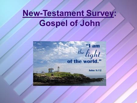 New-Testament Survey: Gospel of John. Gospel of John: Its Author (Mark 4:21,22)John was one of Zebedee's sons, the brother of James. (Mark 4:21,22) James.