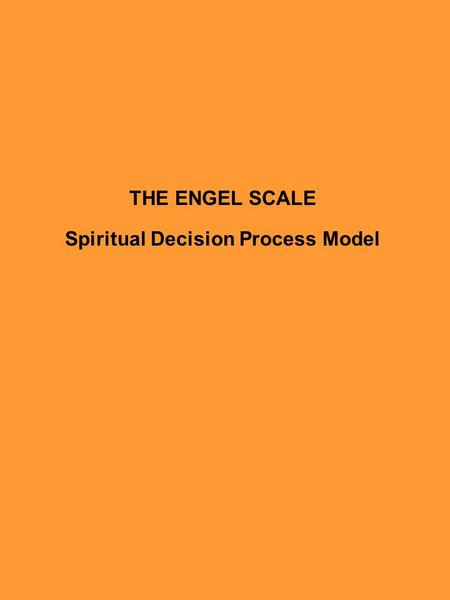 THE ENGEL SCALE Spiritual Decision Process Model.
