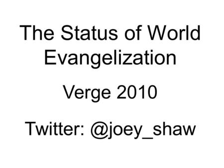The Status of World Evangelization Verge 2010