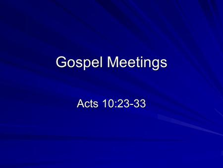"Gospel Meetings Acts 10:23-33. Morality ""Authority and Morality"" ""The Sanctity of Marriage"" ""Marriage, Divorce & Remarriage"" ""The Sins of Fornication."