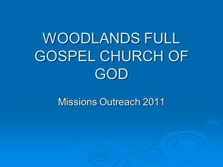 WOODLANDS FULL GOSPEL CHURCH OF GOD Missions Outreach 2011.