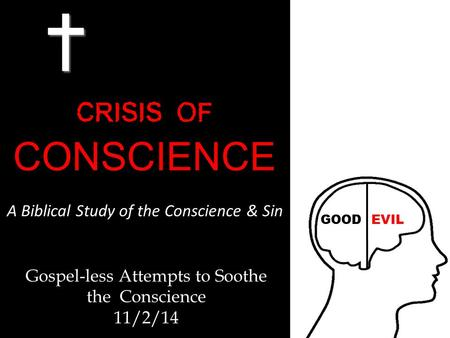 Gospel-less Attempts to Soothe the Conscience 11/2/14.