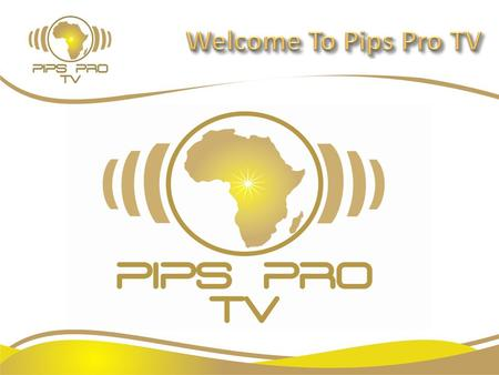 Welcome To Pips Pro TV.