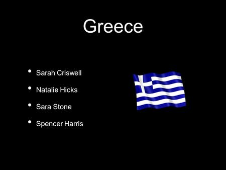 Greece Sarah Criswell Natalie Hicks Sara Stone Spencer Harris.