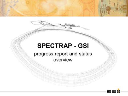 SPECTRAP - GSI progress report and status overview.