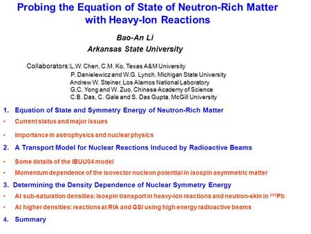 Probing the Equation of State of Neutron-Rich Matter with Heavy-Ion Reactions Bao-An Li Arkansas State University 1.Equation of State and Symmetry Energy.