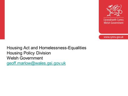 Housing Act and Homelessness-Equalities Housing Policy Division Welsh Government
