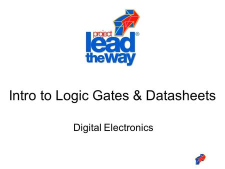 Intro to Logic Gates & Datasheets