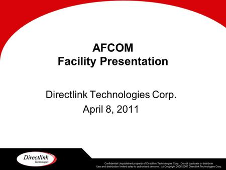 AFCOM Facility Presentation Directlink Technologies Corp. April 8, 2011.