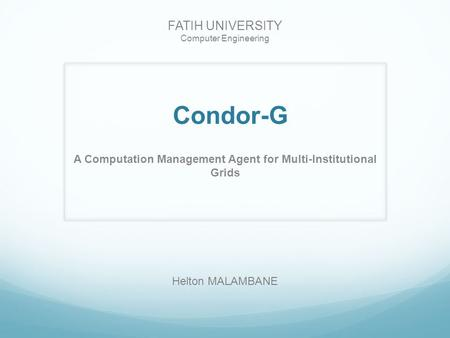 A Computation Management Agent for Multi-Institutional Grids