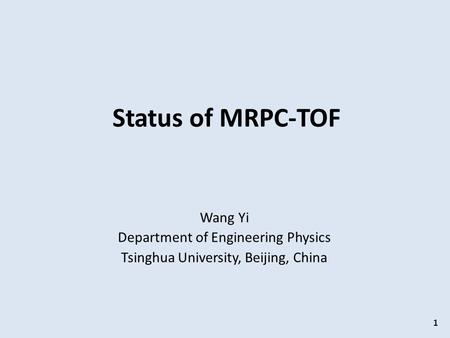 Status of MRPC-TOF Wang Yi Department of Engineering Physics Tsinghua University, Beijing, China 1.