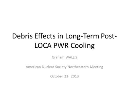 Debris Effects in Long-Term Post-LOCA PWR Cooling