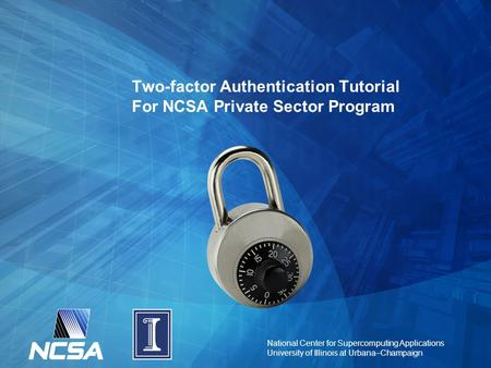 Two-factor Authentication Tutorial For NCSA Private Sector Program