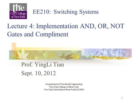 Prof. YingLi Tian Sept. 10, 2012 Department of Electrical Engineering The City College of New York The City University of New York (CUNY) Lecture 4: Implementation.