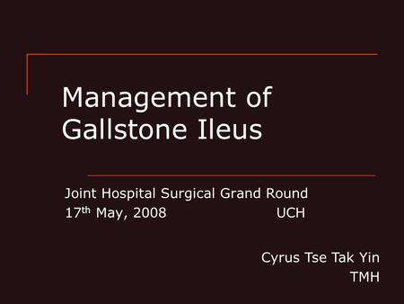 Management of Gallstone Ileus