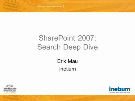 SharePoint 2007: Search Deep Dive Erik Mau Inetium.