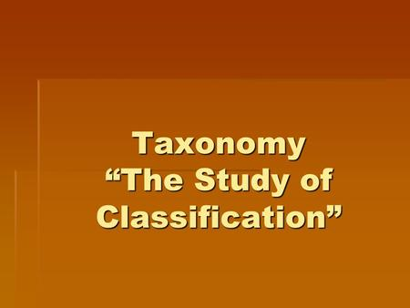 "Taxonomy ""The Study of Classification"""