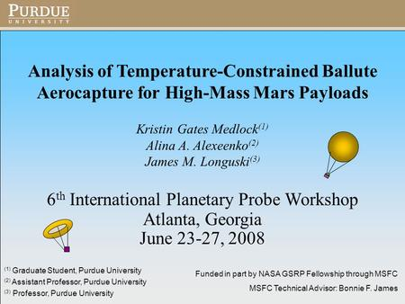 Analysis of Temperature-Constrained Ballute Aerocapture for High-Mass Mars Payloads Kristin Gates Medlock (1) Alina A. Alexeenko (2) James M. Longuski.