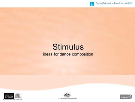 © Commonwealth of Australia 2009 Stimulus ideas for dance composition.