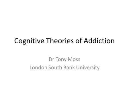 Cognitive Theories of Addiction