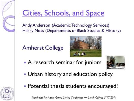 Cities, Schools, and Space Cities, Schools, and Space Cities, Schools, and Space A research seminar for juniors Urban history and education policy Potential.