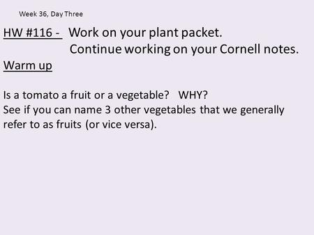 Continue working on your Cornell notes.