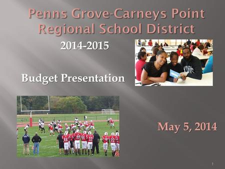 1 Penns Grove-Carneys Point Regional School District 2014-2015 2014-2015 Budget Presentation May 5, 2014.