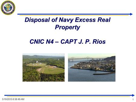 Disposal of Navy Excess Real Property CNIC N4 – CAPT J. P. Rios