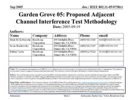 Doc.: IEEE 802.11-05/0758r1 Submission Sep 2005 Kobayashi, Trachewsky, Victor, Broadcom CorpSlide 1 Garden Grove 05: Proposed Adjacent Channel Interference.