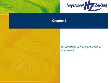 OHT 1.1 19 augustus 2003augustus 2003 Chapter 1 Introduction to e-business and e- commerce.
