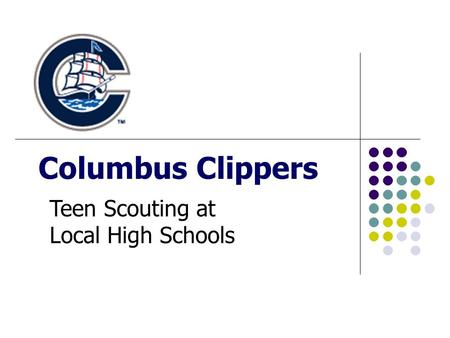 Columbus Clippers Teen Scouting at Local High Schools.