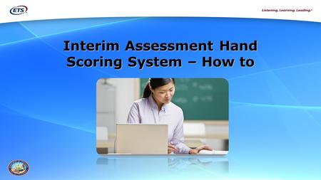 Interim Assessment Hand Scoring System – How to