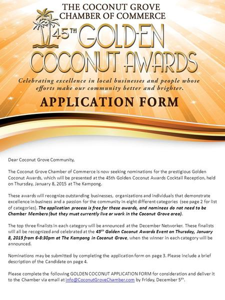 Dear Coconut Grove Community, The Coconut Grove Chamber of Commerce is now seeking nominations for the prestigious Golden Coconut Awards, which will be.