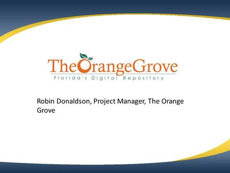 Robin Donaldson, Project Manager, The Orange Grove.