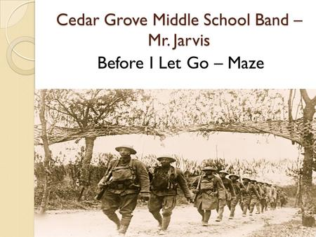 Cedar Grove Middle School Band – Mr. Jarvis Before I Let Go – Maze.