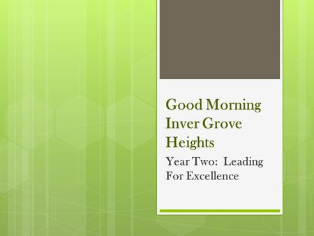Good Morning Inver Grove Heights Year Two: Leading For Excellence.