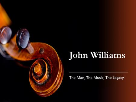 John Williams The Man, The Music, The Legacy.. CLICK ME!