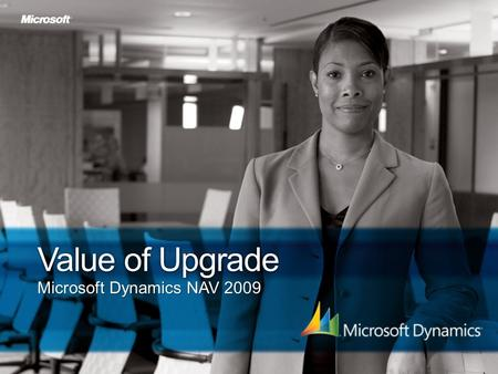 Value of Upgrade Microsoft Dynamics NAV 2009. Source: Microsoft Dynamics NAV customer survey on upgrading (in Germany, Netherlands, Spain, United Kingdom,