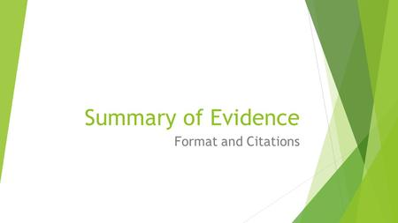 Summary of Evidence Format and Citations. Part B: Summary of Evidence – 6 marks Marks Level descriptor  0 There is no relevant factual material.  1–2.