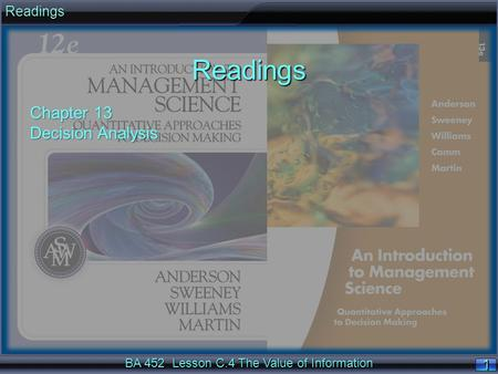 1 11 1 1 11 1 BA 452 Lesson C.4 The Value of Information ReadingsReadings Chapter 13 Decision Analysis.