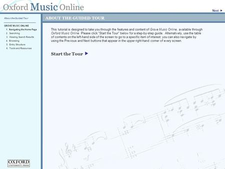 ABOUT THE GUIDED TOUR This tutorial is designed to take you through the features and content of Grove Music Online, available through Oxford Music Online.