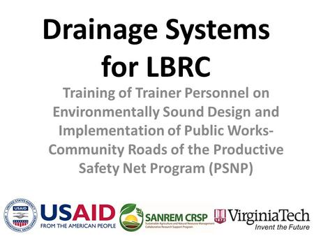 Drainage Systems for LBRC Training of Trainer Personnel on Environmentally Sound Design and Implementation of Public Works- Community Roads of the Productive.