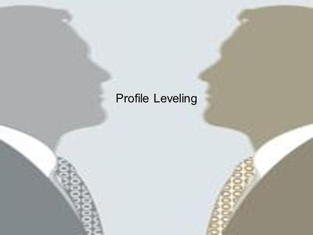 Profile Leveling. 2 Definition A surveying method that yields elevations at definite points along a reference line. Profile leveling establishes a side.