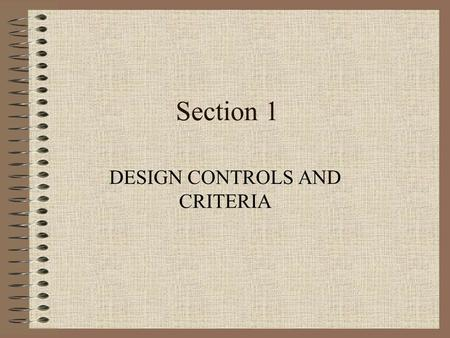 Section 1 DESIGN CONTROLS AND CRITERIA. Roadway Design Resources MoDOT Resources for Roadway Design: Roadway Geometric Design Notes (For you to keep)