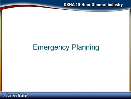 Emergency Planning. An emergency is any unplanned event that can cause death or significant injury to employees, customers, or the public. Emergencies.