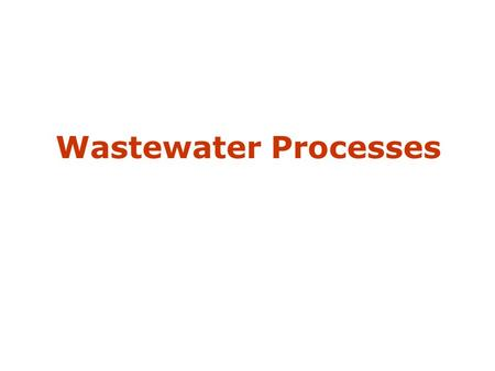Wastewater Processes.