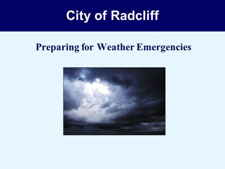 City of Radcliff Preparing for Weather Emergencies.